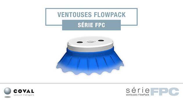 Conditionnement : Des ventouses FlowPack FPC intelligentes
