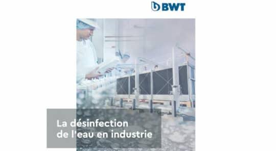 Opérer les bons choix en désinfection de l'eau en industrie en téléchargeant le livre blanc de BWT